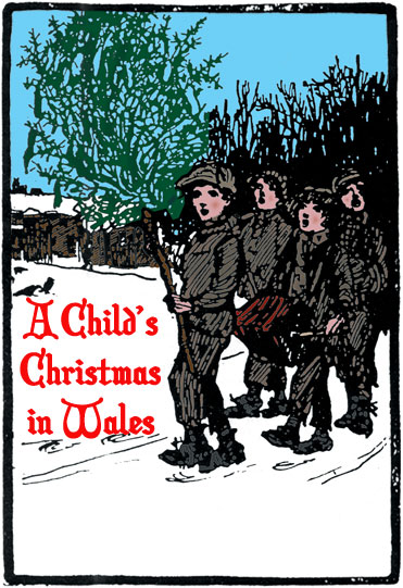 enrollment resources brings you a story from a simpler time and place in 1952 welsh poet dylan thomas wrote a story for the radio a childs christmas