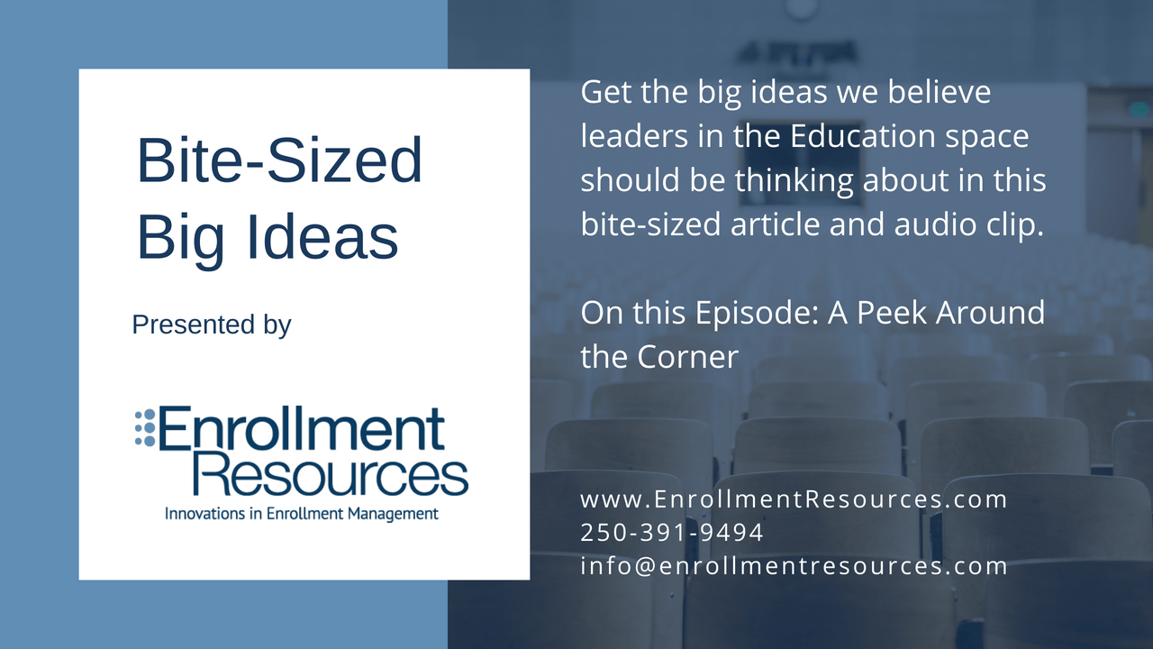 Get the big ideas we at Enrollment Resources believe leaders in the Education space should be thinking about in a bite-sized article or audio clip.