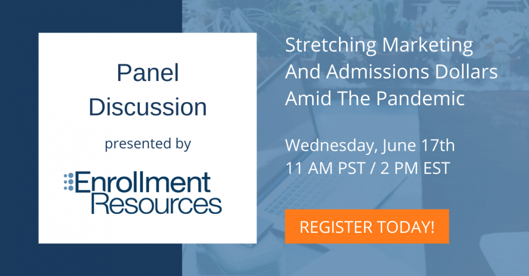 Stretching Marketing And Admissions Dollars Amid The Pandemic - Webinar From Enrollment Resources